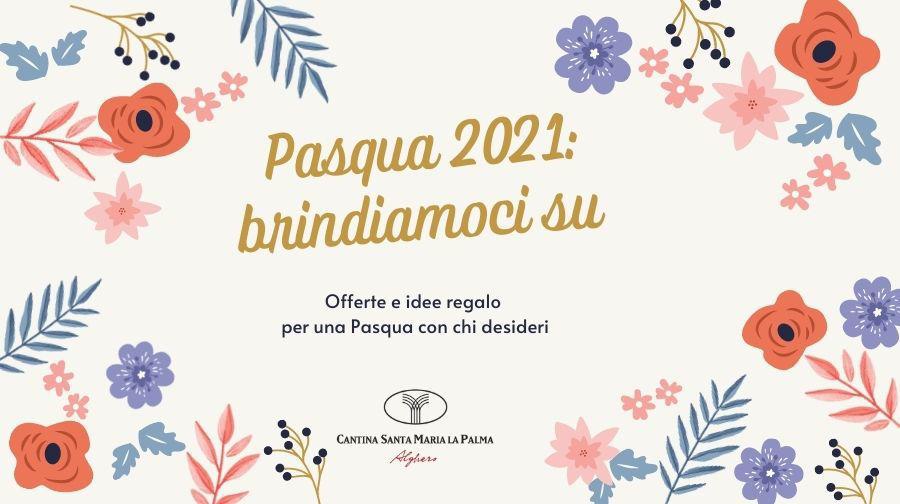 Pasqua 2021: brindiamoci su!