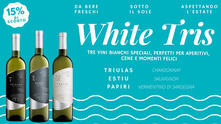 White Tris: Triulas, Estiu, Papiri! I vini per rinfrescare le giornate